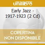 Early Jazz - 1917-1923 cd musicale di AA.VV.