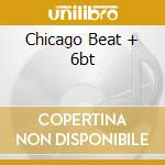 CHICAGO BEAT + 6BT cd musicale di ACES