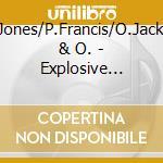 J.J.Jones/P.Francis/O.Jackson & O. - Explosive Drums cd musicale di JONES/FRANCIS/JACKSO