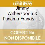 Jimmy Witherspoon & Panama Francis - The Definitive Sessions cd musicale di WHITERSPOON/PANAMA