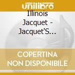 Illinois Jacquet - Jacquet'S Street cd musicale di ILLINOIS JACQUET