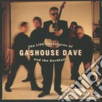 Gashouse Dave & The Hardtails - The Live Adventures Of... cd musicale di GASHOUSE DAVE & THE