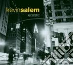 Kevin Salem - Ecstatic cd musicale