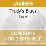 TRUDY'S BLUES LIVE cd musicale di LYNN TRUDY