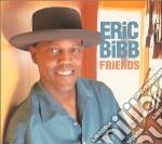 Eric Bibb - Friends cd musicale di BIBB ERIC