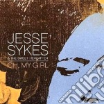 Jesse Sykes & The Sweet Hereafter - Oh My Girl cd musicale di SYKES/HEREAFTER
