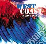 West Coast - A Nice Day cd musicale di Artisti Vari