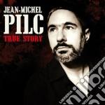 Jean Michel Pilc - True Story cd musicale di PILC JEAN MICHEL
