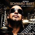Jacques Schwarz-Bart - Rise Above cd musicale di Jacques Schwarz-bart