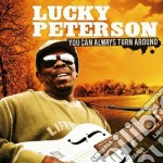 Lucky Peterson - You Can Always Turn Around cd musicale di LUCKY PETERSON