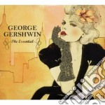 George gershwin - the essential cd musicale di Artisti Vari
