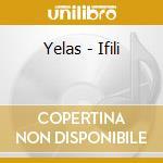 Yelas - Ifili cd musicale di YELAS