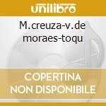 M.creuza-v.de moraes-toqu cd musicale di Artisti Vari