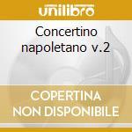 Concertino napoletano v.2 cd musicale di Romano Zanotti