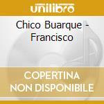 FRANCISCO cd musicale di BUARQUE CHICO