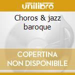 Choros & jazz baroque cd musicale di Trio O