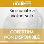 Xii suonate a violino solo cd musicale di Vivaldi