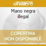 Mano negra illegal cd musicale