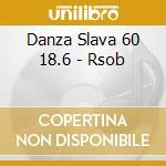 DANZA SLAVA 60 18.6 - RSOB cd musicale di Antonin Dvorak