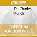 L'ART DE CHARLES MUNCH cd musicale di Charles Munch