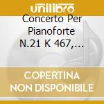 CONCERTO PER PIANOFORTE N.21 K 467, N.23 cd musicale di Wolfgang Amadeus Mozart