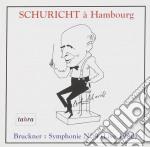 Anton Bruckner - Schuricht A Hambourg - Symphonie N.9 cd musicale di Anton Bruckner