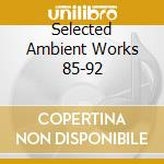 SELECTED AMBIENT WORKS 85-92 cd musicale di APHEX TWIN