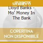 MO' MONEY IN THE BANK cd musicale di LLOYD BANKS