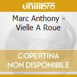 Vieille a roue cd musicale di Marc Anthony