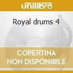 Royal drums 4 cd musicale di Artisti Vari