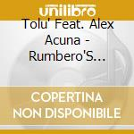 Tolu' Feat. Alex Acuna - Rumbero'S Poetry cd musicale di TOLU' FEAT. ALEX ACU