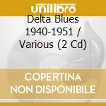 Delta Blues 1940-1951 cd musicale di KING/WOLF/HOUSE