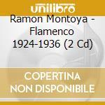 Ramon Montoya & O. - Flamenco 1924-1936 cd musicale