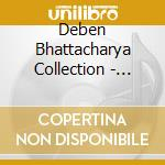 Deben Bhattacharya Collection - Music Of Tibet cd musicale di BHATTACHARYA DEBEN