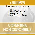 Fernando Sor - Barcelone 1778-Paris 1839 cd musicale di FOR FERNANDO
