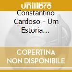 Constantino Cardoso - Um Estoria D'Mindel cd musicale di CARDOSO CONSTANTINO