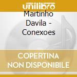 Martinho Davila - Conexoes cd musicale di DAVILA MARTINHO