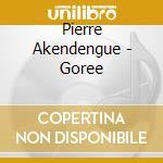 Akendengue - Goree cd musicale di AKENDENGUE