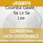 SA LII SA LEE                             cd musicale di COUMBA GAWLE