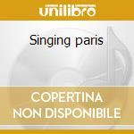 Singing paris cd musicale