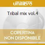 Tribal mix vol.4 cd musicale