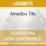 AMADOU TILO cd musicale di TOURE KUNDA