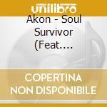 SOUL SURVIVOR cd musicale di AKON