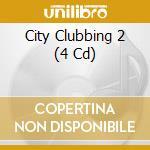 CITY CLUBBING VOL.2  (BOX 4 CD) cd musicale di ARTISTI VARI