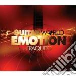 Fraquito - Guitar World Emotion cd musicale di FRAQUITO