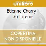 Etienne Charry - 36 Erreurs cd musicale