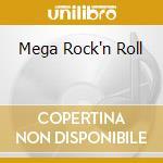 MEGA ROCK'N ROLL cd musicale di AA.VV.