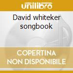 David whiteker songbook cd musicale
