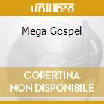 MEGA GOSPEL cd musicale di AA.VV.
