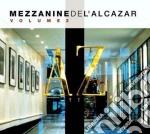 Mezzanine De L'Alcazar Vol 2 (2 Cd) cd musicale di ARTISTI VARI